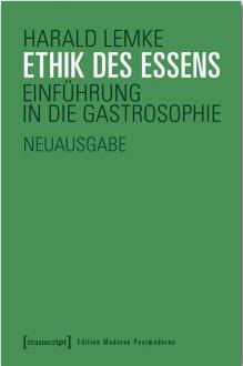 Harald Lemke: Ethik des Essens