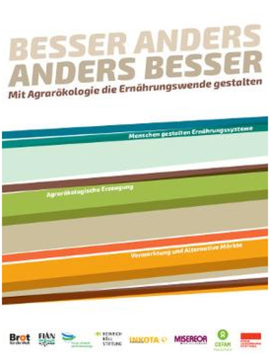 Agrarökologie: Besser Anders. Anders Besser