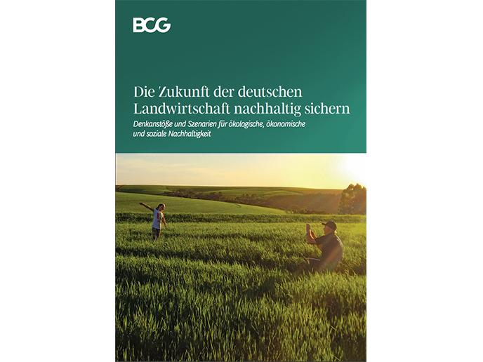 Studie: Die Zukunft der deutschen Landwirtschaft nachhaltig sichern